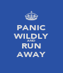 PANIC WILDLY AND RUN AWAY - Personalised Poster A4 size