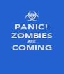 PANIC! ZOMBIES ARE COMING  - Personalised Poster A4 size