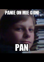 PANIE ON MIE GONI PAN - Personalised Poster A4 size