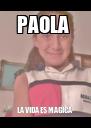 PAOLA  LA VIDA ES MAGICA  - Personalised Poster A4 size
