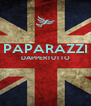 PAPARAZZI DAPPERTUTTO   - Personalised Poster A4 size