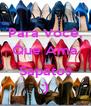 Para Você, Que Ama  Sapatos :) - Personalised Poster A4 size