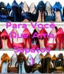 Para Você  Que Ama  Sapatos :) - Personalised Poster A4 size