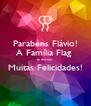Parabéns Flávio! A Família Flag  te deseja  Muitas Felicidades!  - Personalised Poster A4 size