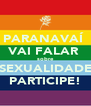 PARANAVAÍ  VAI FALAR  sobre SEXUALIDADE PARTICIPE! - Personalised Poster A4 size