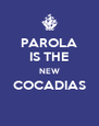 PAROLA IS THE NEW COCADIAS  - Personalised Poster A4 size