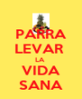 PARRA LEVAR  LA  VIDA SANA - Personalised Poster A4 size