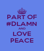 PART OF #DLAMN AND LOVE PEACE - Personalised Poster A4 size