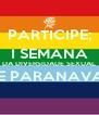 PARTICIPE; I SEMANA DA DIVERSIDADE SEXUAL DE PARANAVAÍ!  - Personalised Poster A4 size