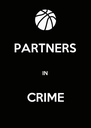 PARTNERS  IN  CRIME - Personalised Poster A4 size