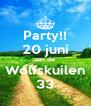 Party!! 20 juni aan de Wolfskuilen 33 - Personalised Poster A4 size