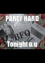 PARTY HARD Tonight u.u  - Personalised Poster A4 size