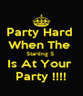 Party Hard  When The  Starting 5  Is At Your  Party !!!! - Personalised Poster A4 size