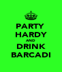 PARTY  HARDY AND DRINK BARCADI - Personalised Poster A4 size
