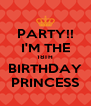 PARTY!! I'M THE 18TH BIRTHDAY PRINCESS - Personalised Poster A4 size