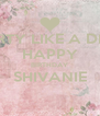 PARTY LIKE A DIVA HAPPY BIRTHDAY SHIVANIE  - Personalised Poster A4 size