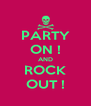 PARTY ON ! AND ROCK OUT ! - Personalised Poster A4 size