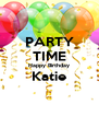 PARTY TIME Happy Birthday Katie  - Personalised Poster A4 size