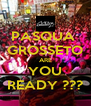 PASQUA  GROSSETO ARE YOU READY ??? - Personalised Poster A4 size