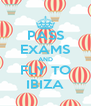 PASS EXAMS AND FLY TO IBIZA - Personalised Poster A4 size