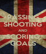 PASSING SHOOTING AND SCORING GOALS - Personalised Poster A4 size
