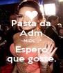 Pasta da Adm ~MiDL ;;* Espero que goste. - Personalised Poster A4 size