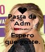 Pasta da Adm ~MiLovatic;;* Espero que goste. - Personalised Poster A4 size