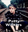 Patty Walters - Personalised Poster A4 size