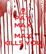 PAY MAX B4 MAX KILLS YOU - Personalised Poster A4 size
