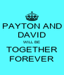 PAYTON AND DAVID WILL BE TOGETHER FOREVER - Personalised Poster A4 size