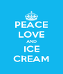PEACE LOVE AND ICE CREAM - Personalised Poster A4 size