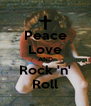 Peace Love AND Rock 'n' Roll - Personalised Poster A4 size