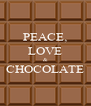 PEACE, LOVE & CHOCOLATE  - Personalised Poster A4 size