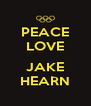 PEACE LOVE  JAKE HEARN - Personalised Poster A4 size
