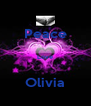 Peace  Love  Olivia - Personalised Poster A4 size