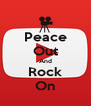 Peace Out And Rock On - Personalised Poster A4 size
