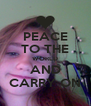 PEACE TO THE WORLD AND CARRY ON - Personalised Poster A4 size