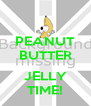 PEANUT BUTTER  JELLY TIME! - Personalised Poster A4 size
