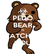 PEDO BEAR IS WATCHING YOU - Personalised Poster A4 size