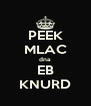 PEEK MLAC dna EB KNURD - Personalised Poster A4 size