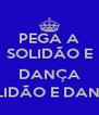 PEGA A SOLIDÃO E  DANÇA SOLIDÃO E DANÇA - Personalised Poster A4 size