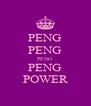 PENG PENG PENG PENG POWER - Personalised Poster A4 size