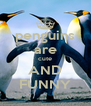 penguins are cute AND FUNNY - Personalised Poster A4 size