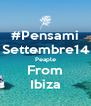 #Pensami Settembre14 Peaple From Ibiza - Personalised Poster A4 size