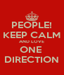 PEOPLE! KEEP CALM AND LOVE ONE  DIRECTION - Personalised Poster A4 size