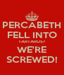 PERCABETH FELL INTO TARTARUS? WE'RE SCREWED! - Personalised Poster A4 size