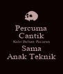 Percuma Cantik Kalo Belum Pacaran Sama Anak Teknik - Personalised Poster A4 size