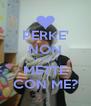 PERKE' NON TI VUOI METTE CON ME? - Personalised Poster A4 size