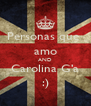 Personas que  amo AND Carolina G'a :) - Personalised Poster A4 size