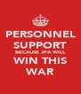 PERSONNEL SUPPORT BECAUSE JPA WILL WIN THIS WAR - Personalised Poster A4 size